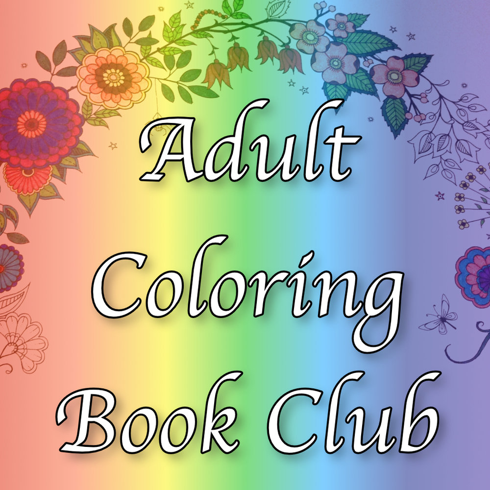 Adult Coloring Book Club C E Weldon Public Library