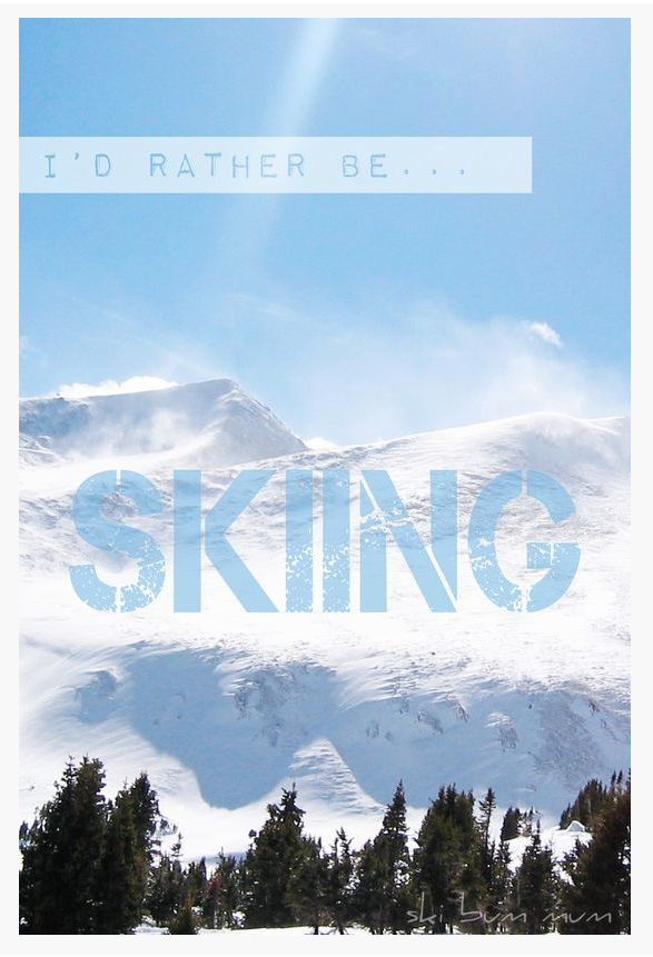I'd rather be skiing poster by Chris Olson
