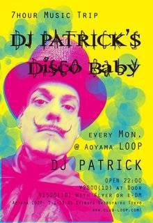 DJ Patrick's Disco Baby @ Aoyama Loop