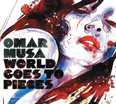 World Goes to Pieces- Omar Musa