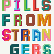 Pills from Strangers- Firehorse