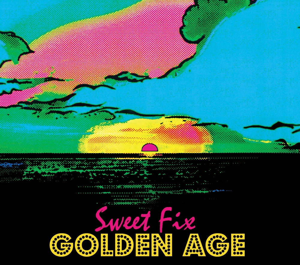 Sweet Fix- The Golden Age
