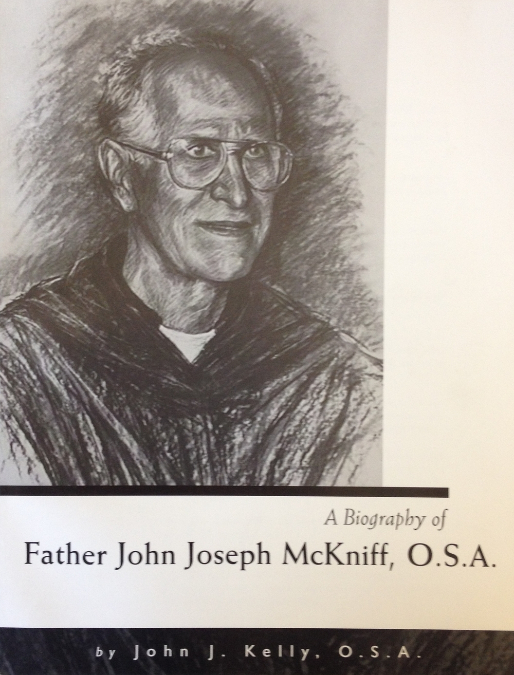 """A Biography of Father John Joseph McKniff, O.S.A.by John J. Kelly, O.S.A. is available. To obtain a copy, send check or money order for $10(U. S. Funds only - Payable to """"Augustinian Order"""") to:   Secretary of the Province Province of Our Mother of Good Counsel 5401 S. Cornell Ave. Chicago, IL 60615-5664 (Shipped to U. S. addresses only.)"""