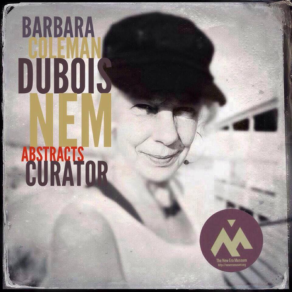 "BARBARA COLEMAN DUBOIS - NEM FOUNDER ARTIST AND CURATOR FOR ""NEM ABSTRACTS"""