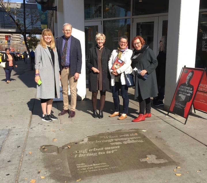 On launch day, a few members of the #YYCLiterarySidewalks team: Shelley Youngblut (WordFest), Bill Ptacek and Rosemary Griebel (Calgary Public Library), me, and Aritha van Herk (author). Missing: Micheline Maylor (Calgary Poet Laureate), and all the swell WordFest staff and Library people who helped bring this project to the streets.