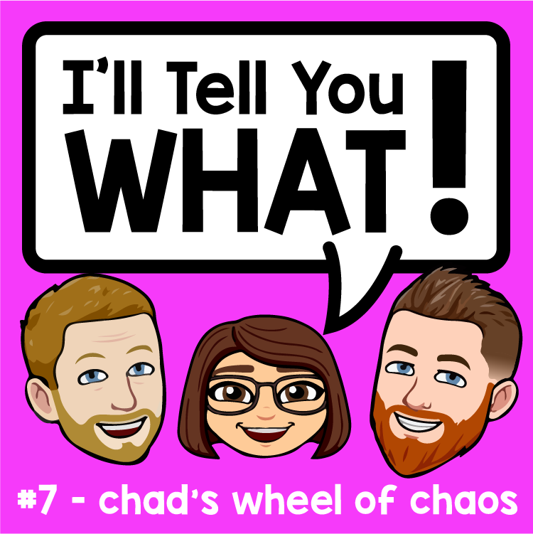 ChadsWheelofChaos-ITYW-Ep007-13.png