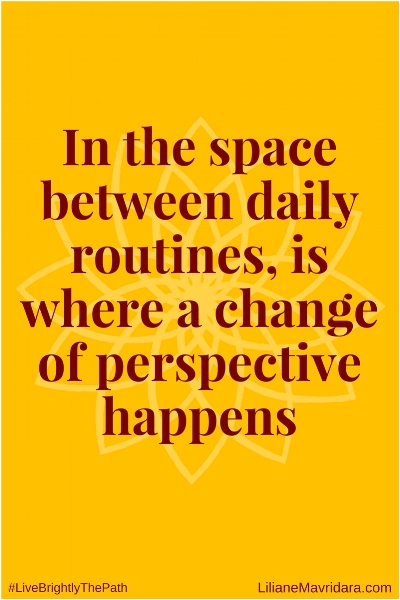 In The Space Between Daily Routines