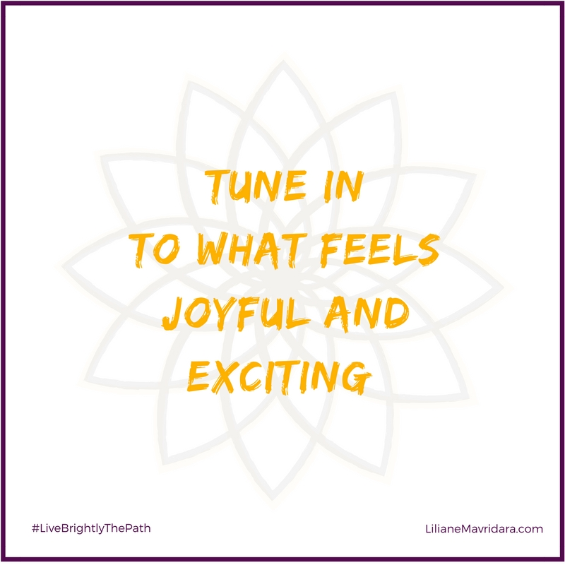 Tune In To What Feels Joyful And Exciting