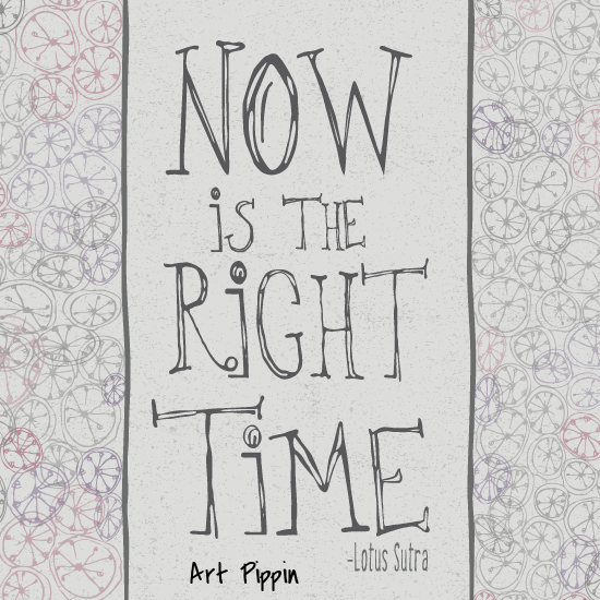 Right Time Pippin Schupbach artpippin