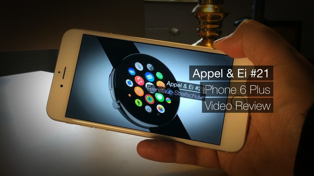 AE#21 - iPhone 6 Plus Video Review - Von Christian Heinke