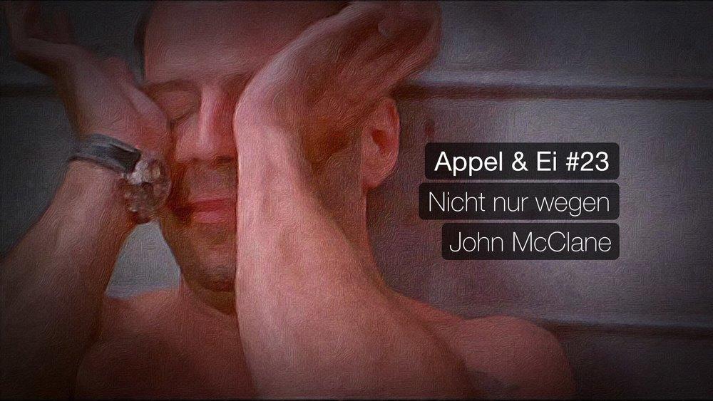 Appel & Ei #23 - Nicht nur wegen John McClane mit Tim Krauss und Christian Heinke