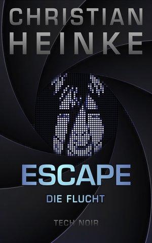 Christian Heinke - escape- Die Flucht — heinkedigital.com