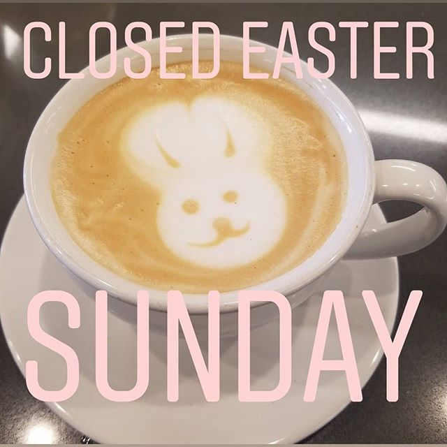 We will be CLOSED Sunday April 21st. See you Monday at 8am!