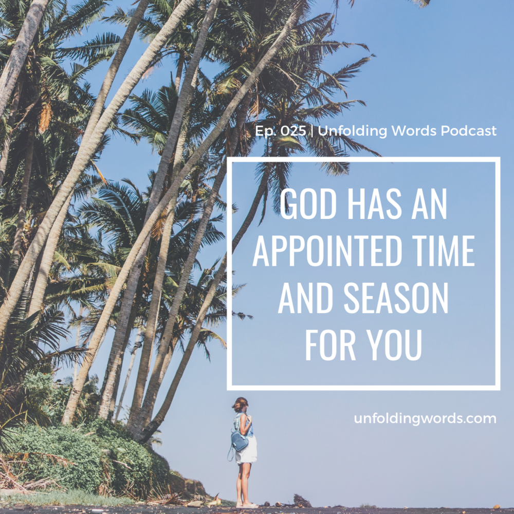 God has an appointed time and season for you
