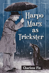 An examination of Harpo Marx as an archetypal trickster from folklore, myth and legend.