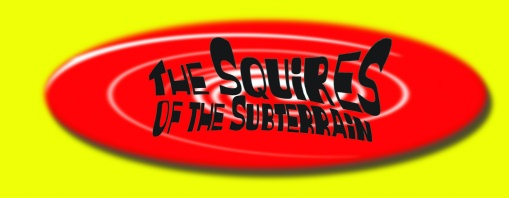 THE SQUIRES OF THE SUBTERRAIN