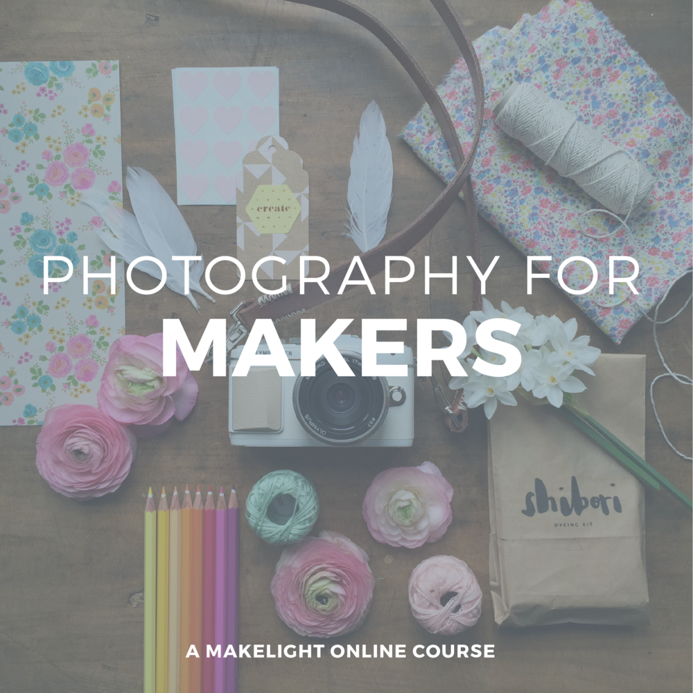 Learn to take beautiful images of the things you make. Starts September.