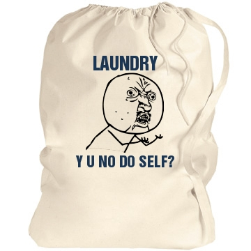 laundry y u no do self.jpg
