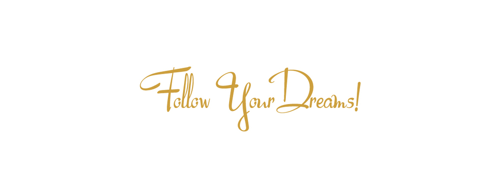 FollowYour Dreams.jpg