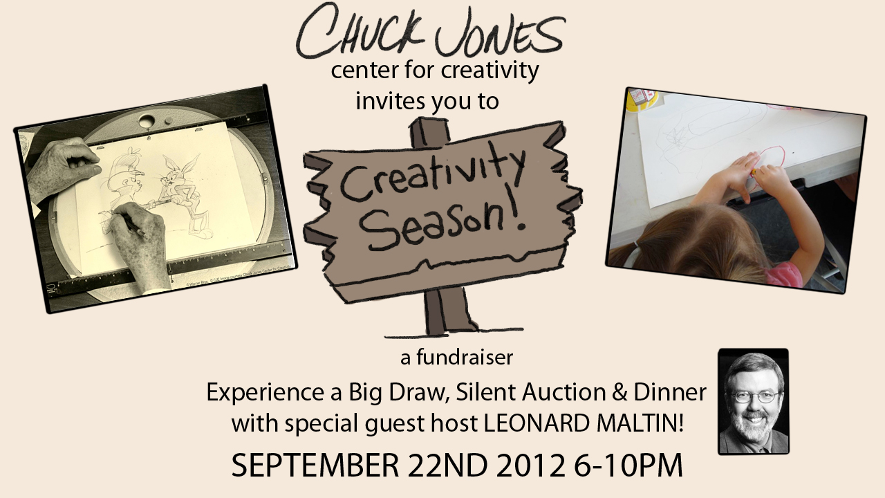 ((CLICK TO LEARN MORE/BUY TICKETS)) CALLING ONE AND ALL WHO LOVE CHUCK JONES! Pretty please, come out and help support the new Chuck Jones Center for Creativity in California!  LOOK HOW CHEAP THE TICKETS ARE! And LOOK who you get to meet: There are two tiers of tickets: $50.00 per person includes cocktails, hors d'oeuvres (all catered by 24 carrots), Silent Auction, a three-course sit-down dinner with wine, special presentations by secret celebrities, Live Auction.   For $100.00 per person you receive all of the above plus: A special commemorative Chuck Jones Centennial work of art by… An exclusive Silent Auction Table 22 free raffle tickets with exclusive prizes and a gift bag prepared just for you.    Plus exclusive access to a pre-event cocktail party with special guests that include: Leonard Maltin: Writer, Critic, Film Historian George Daugherty — Symphonic conductor, Creator and Conductor of  Bugs Bunny On Broadway and Bugs Bunny at the Symphony, producer/director of Chuck Jones Peter and The Wolf, Emmy Award winning producer and director for ABC, Warner Bros., and PBS David Ka Lik Wong — Creator and Producer of  Bugs Bunny On Broadway and Bugs Bunny at the Symphony, producer of Chuck Jones Peter and The Wolf, Emmy Award winning producer for ABC, Warner Bros., and PBS Rob Minkoff: Director of Lion King, Stuart Little, The Forbidden Kingdom, The Haunted Mansion Jeff DeGrandis: Producer of Dora the Explorer, Director for Chuck Jones Enterprises, Animator at Disney and Warner Bros. Chris Bailey: Animation Director of Hop, Alvin & the Chipmunks, Kim Possible, Animator on Lion King Kelly Asbury: Director of Gnomeo and Juliet, Shrek 2, Writer of Chicken Runand Beauty and the Beast Eric Goldberg: Director of Pocahontas, Fantasia/2000, Animation Supervisor of Aladdin, Princess and the Frog, and Hercules Mike Peraza: Disney Art Director The Little Mermaid, Warner Bros. Animation Director, Production Designer- Anastasia, Concept- Ice Age, Beauty & Beast,Roger Rabbit, Aladdin, Ducktales, Darkwing Duck; Disney Parks DesignerCarsland, Fantasyland. John Ramirez: Designer, Art Director, Animator, Illustrator for such films asBeauty and the Beast, Aladdin, The Lion King, Hercules, and Toy Story II Photo by the amazing Randeep (clicky to see his work!)