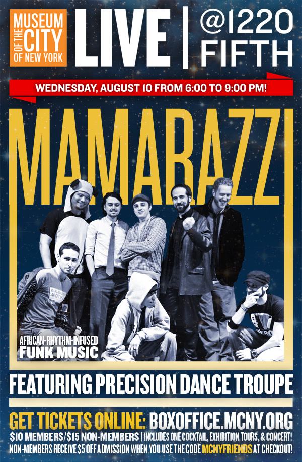 "I'm very pleased to present Mamarazzi this Wednesday at the Museum of the City of New York's ""LIVE @ 1220 Fifth"" concert series. This is the night to attend. Mention Mamarazzi at the door and get in for $10! That includes a strong cocktail, exhibition tours, and the Museum is open late!"