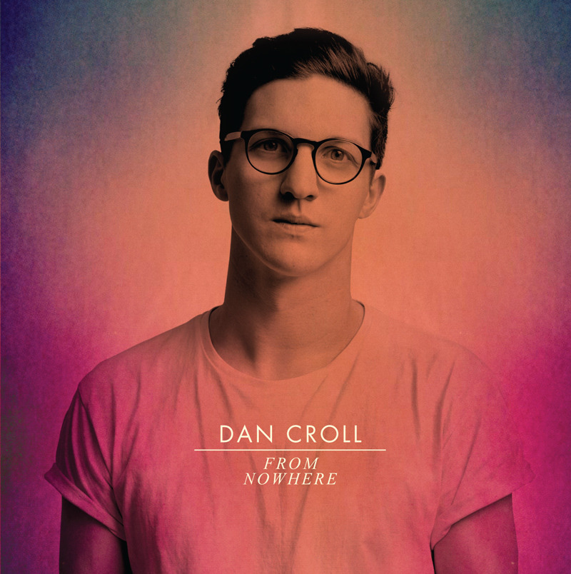 From Nowhere - Dan Croll