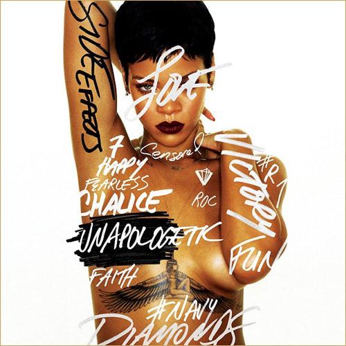 Unapologetic -Rihanna