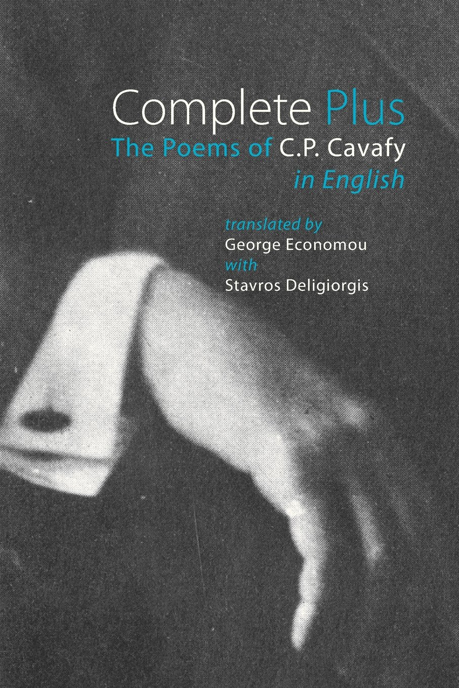 by C. P. Cavafy, translated from GREEK by George Economou & Stavros Deligiorgis