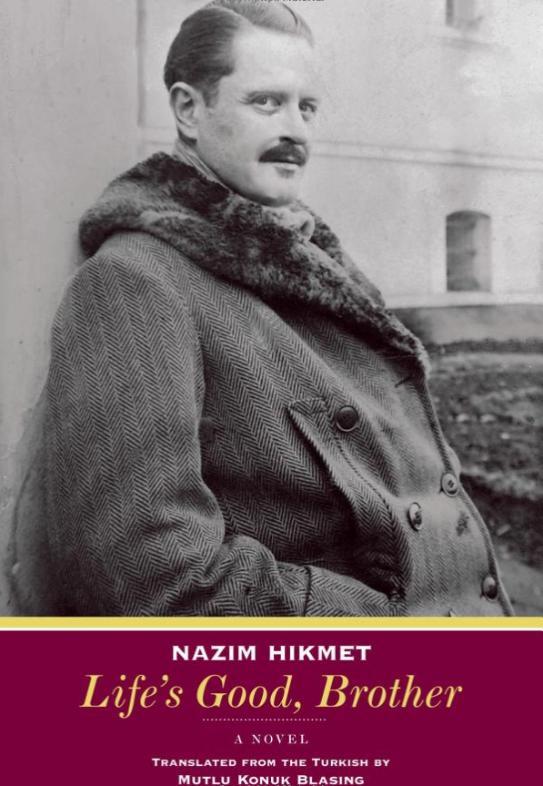 by Nazim Hikmet, translated from TURKISH by Mutlu Konuk Blasing