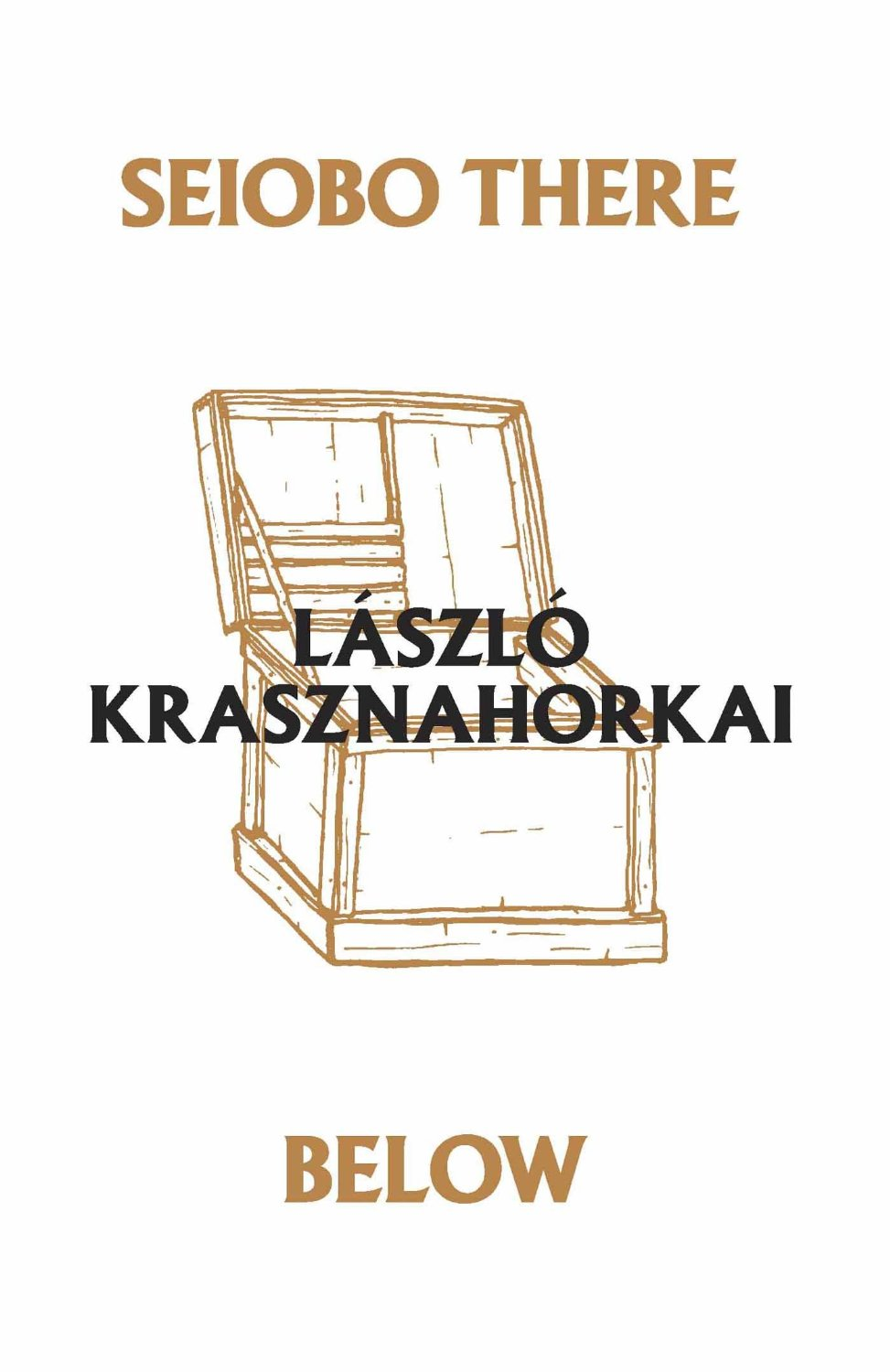 by László Krasznahorkai, translated from HUNGARIAN by Ottilie Mulzet