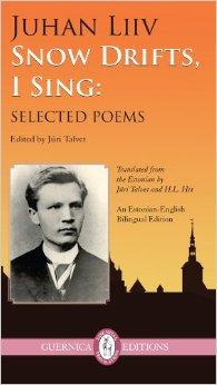 by Juhan Liiv, translated from ESTONIAN byJüri Talvet & H. L. Hix