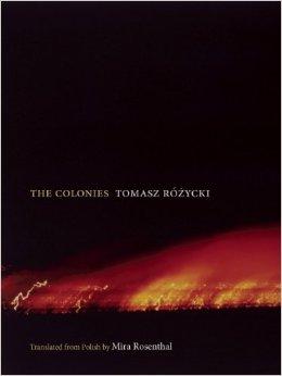 by Tomasz Różycki, translated from POLISH by Mira Rosenthal