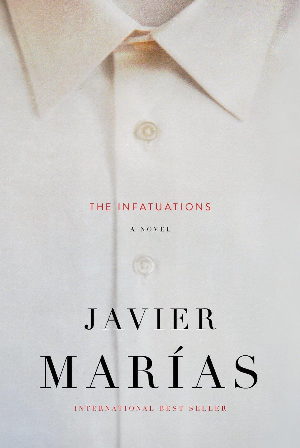 """""""The Infatuations"""", escrito por Javier Marías (Los enamoramientos) e traduzido do ESPANHOL para o INGLÊS por Margaret Jull Costa, está entre os finalistas na categoria FICÇÃO"""
