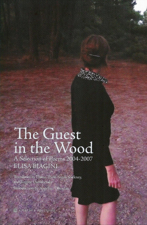 """""""The Guest in the Woods"""", escrito porElisa Biaginie traduzido do italiano porDiana Thow, Sarah Stickney, e Eugene Ostashevsky."""