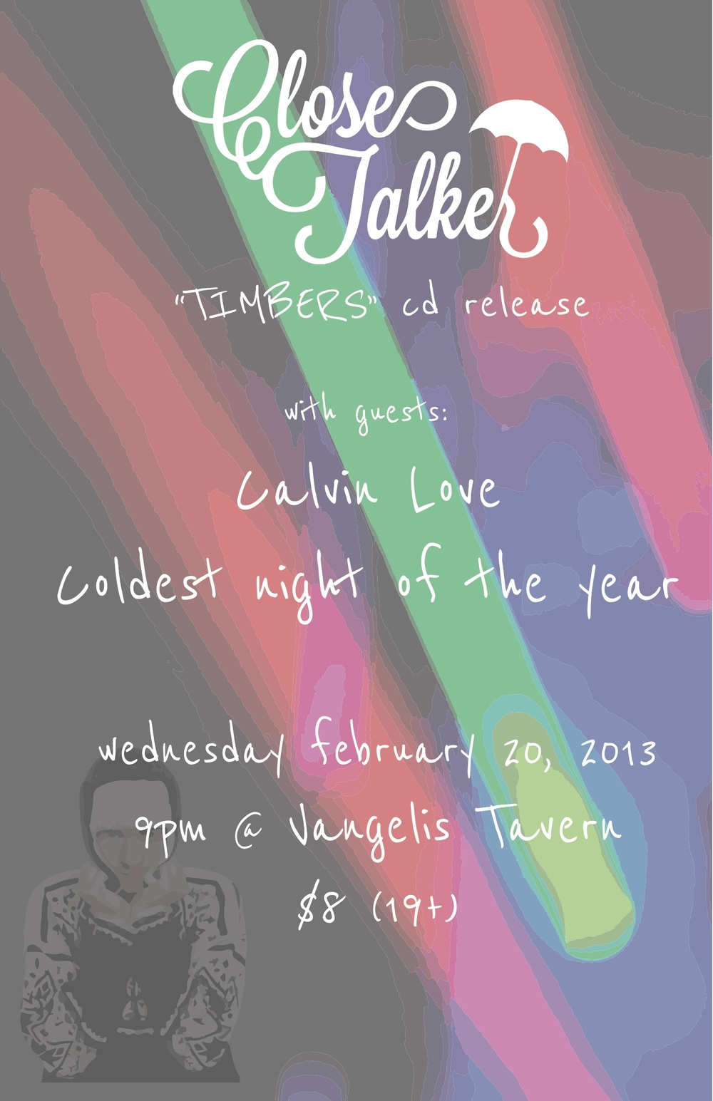 I  had a lot of fun making this poster for Close Talker's cd release show. It should be a great show and an amazing cd!