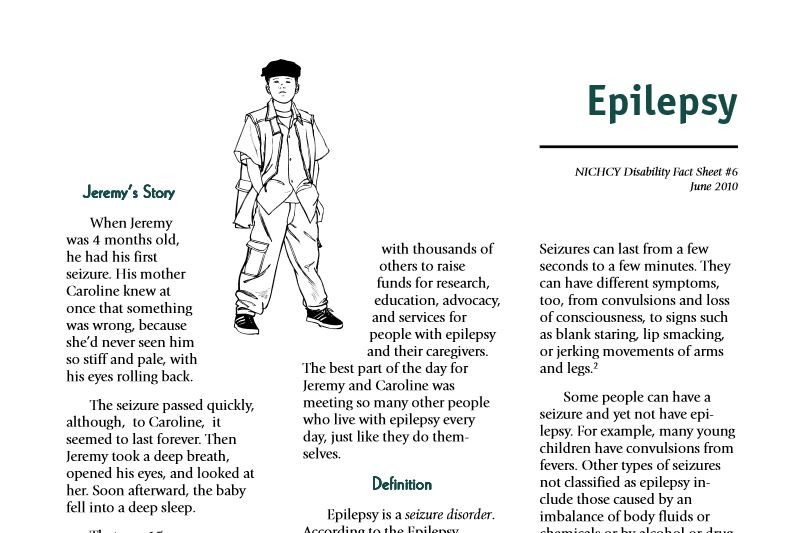 Learn about how epilepsy can impact a child's learning from the National Dissemination For Children With Disabilities.   It also includes some ideas for accommodations for the child in the classroom for an IEP.