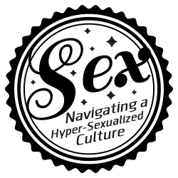 Navigating a Hyper-Sexualized Culture