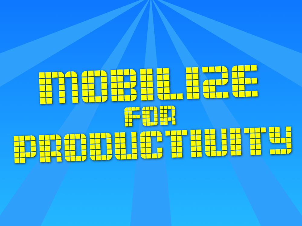 Mobilize for Productivity GaETC 2013.001.png