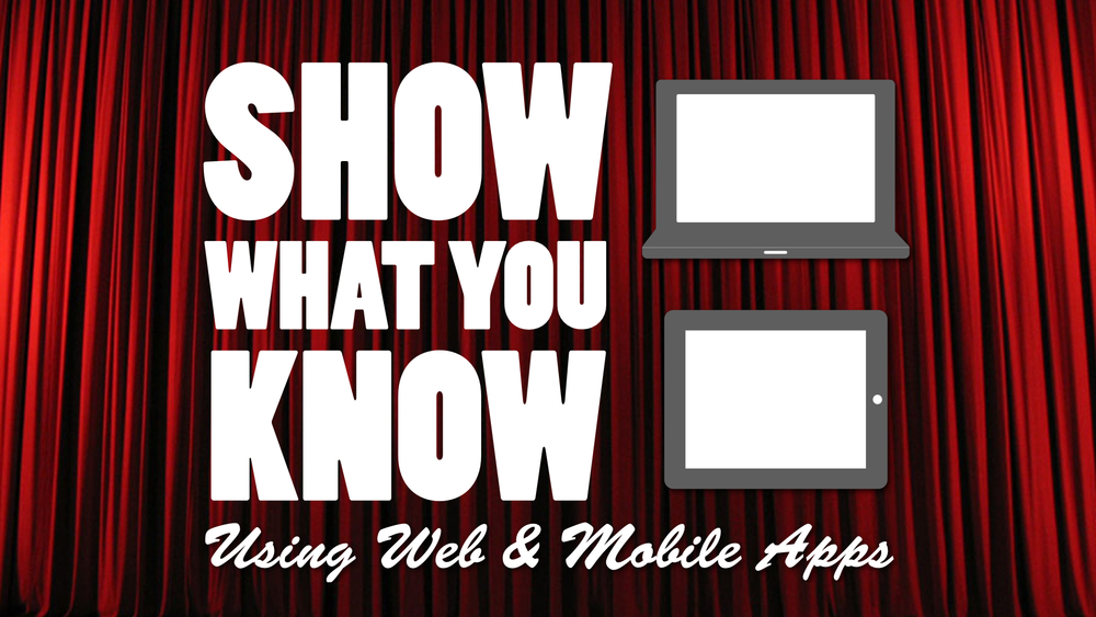 Show What You Know Using Web & Mobile Apps - Version 4