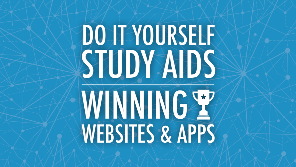 Do It Yourself Study AIds: Winning Apps and Websites