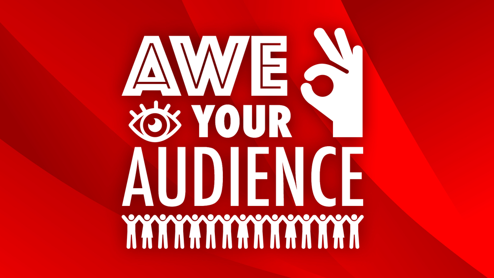 Awe Your Audience