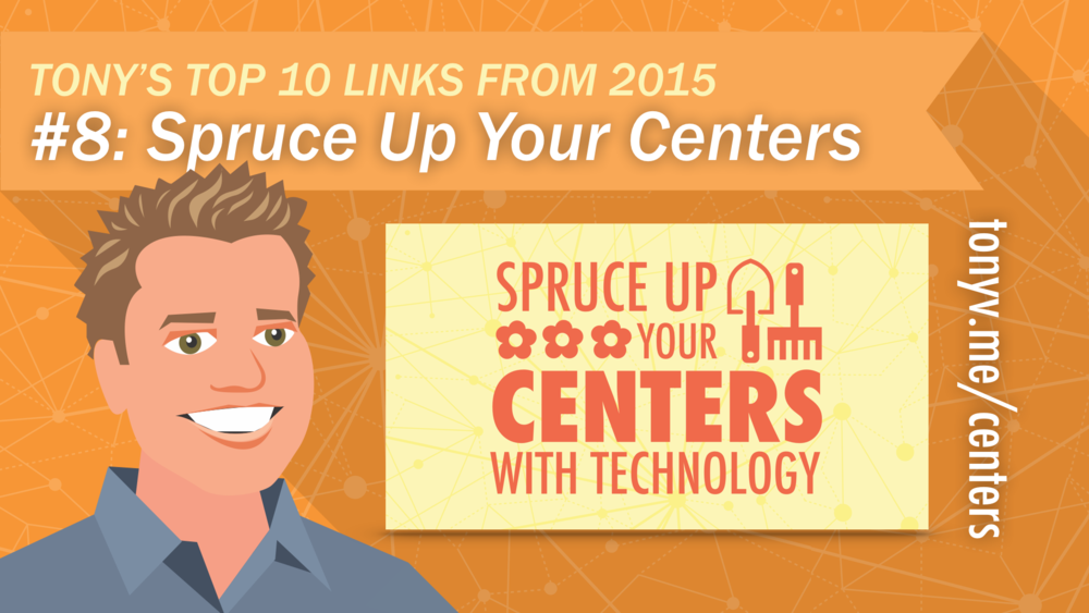 #8: SPRUCE UP YOUR CENTERS