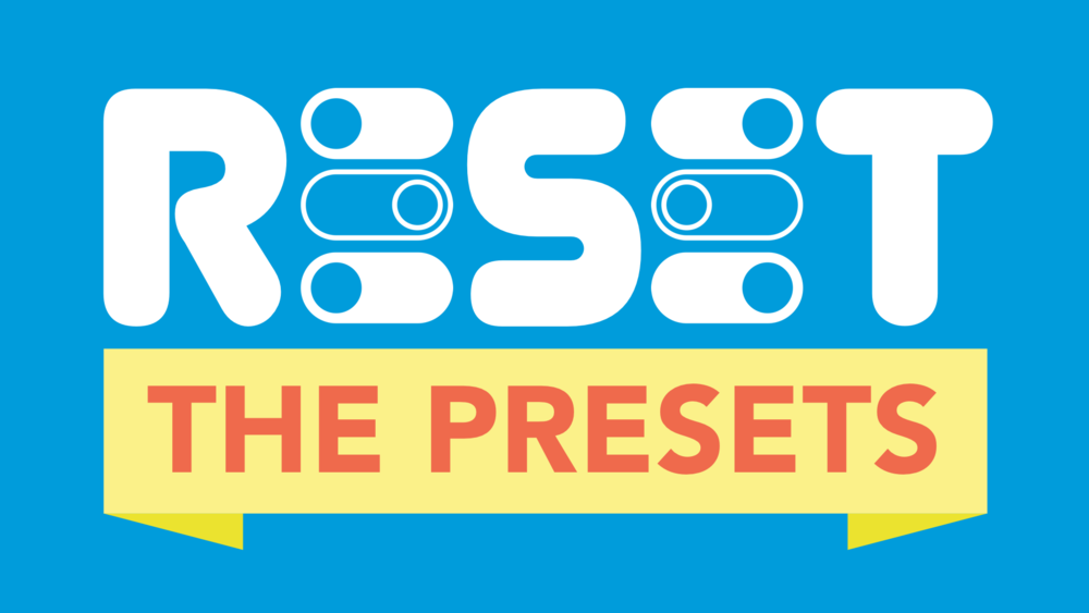 Reset the Presets