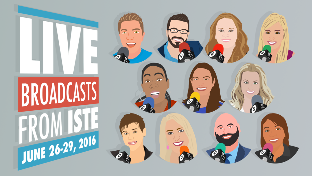 Live Broadcasts from ISTE 2016
