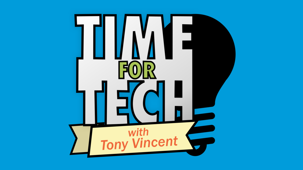 Time for Tech with Tony Vincent