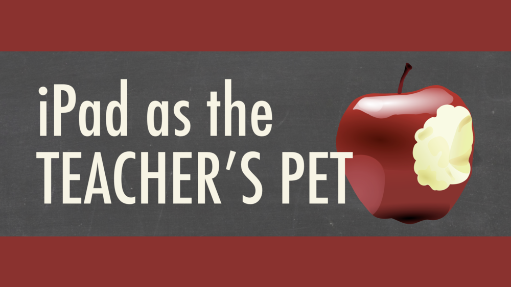 iPad as the Teacher's Pet - Version 3.0