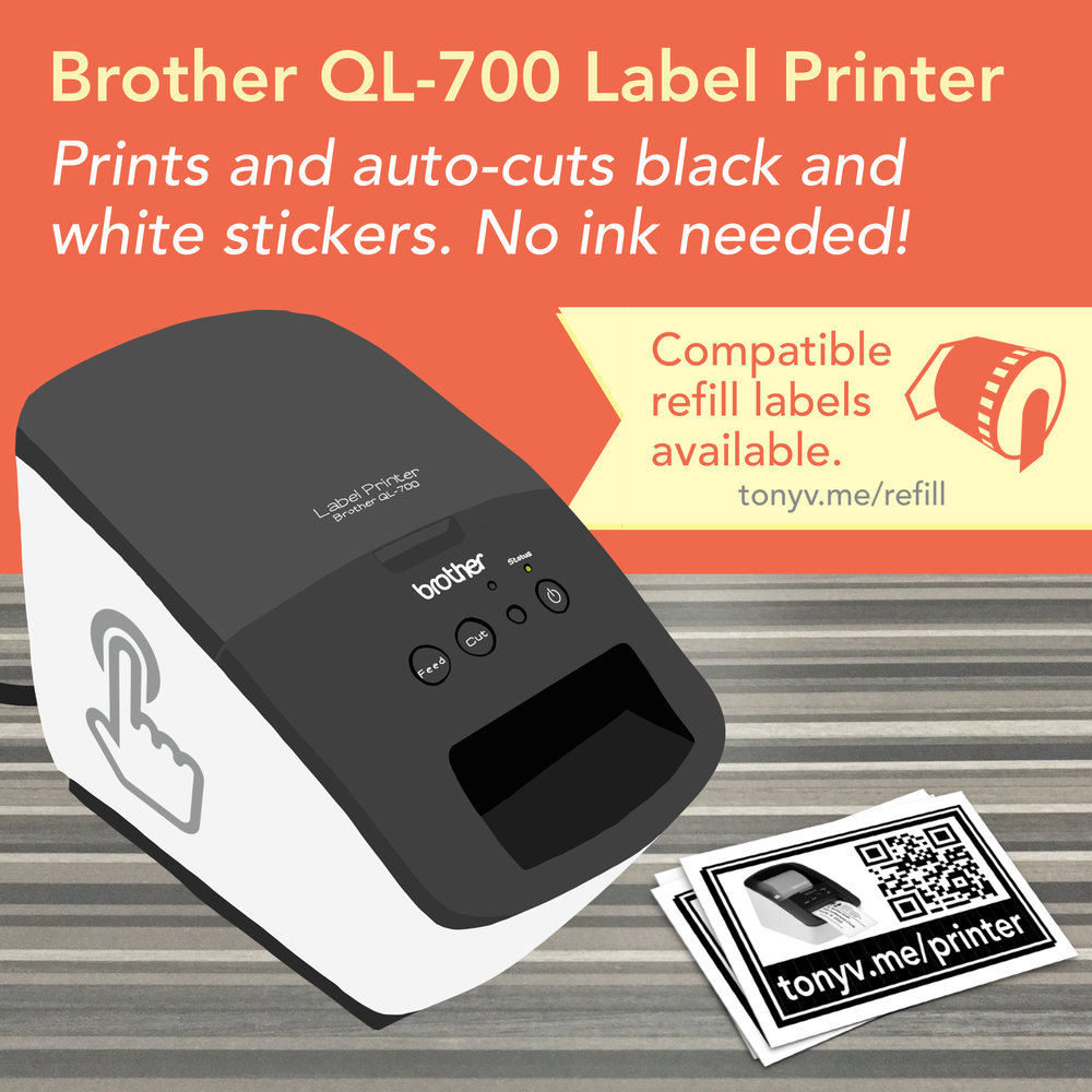 Brother QR-700 Label Printer: Prints and auto-cuts black and white stickers. No ink needed! Compatible refil labels available (tonyv.me/refil) Image shows a printed sticker with the address tonyv.me/printer and a QR code