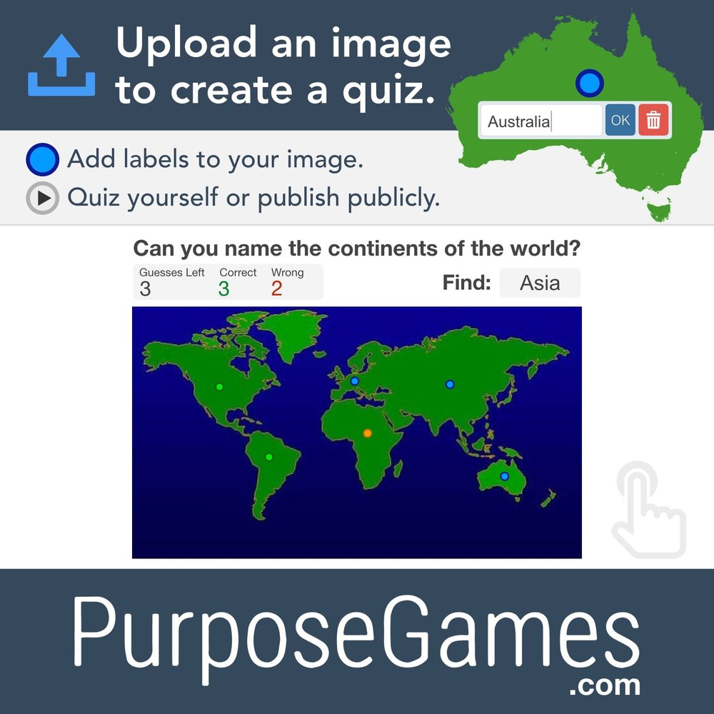 PurposeGames.com: Upload an image to create a quiz. Add labels to your image. Quiz yourself or publish publicly.