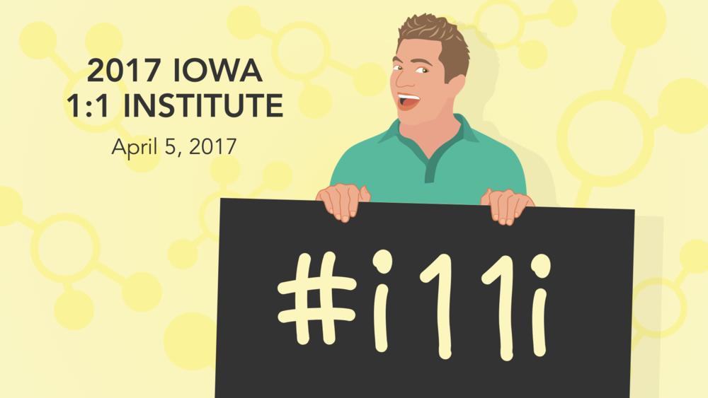 2017 Iowa 1:1 Institute #i11i