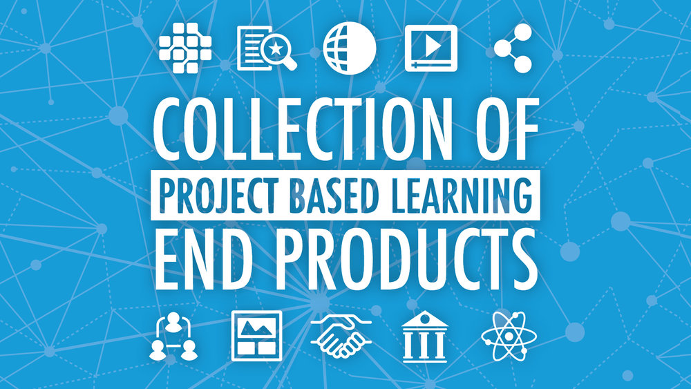 Collection of PBL End Products